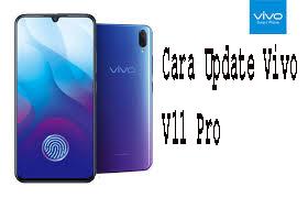 Cara Update Vivo V11 Pro - Serbhaneka