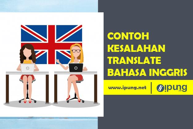 Contoh Mengartikan Bahasa Inggris Yang Salah