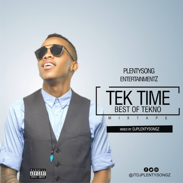 DJ PlentySongz - Tek Time (Best Of Tekno) Mixtape