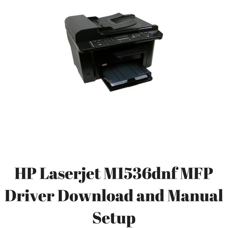 Hp laserjet 1536dnf mfp printer drivers download.