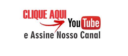 Assine o nosso canal no YouTube