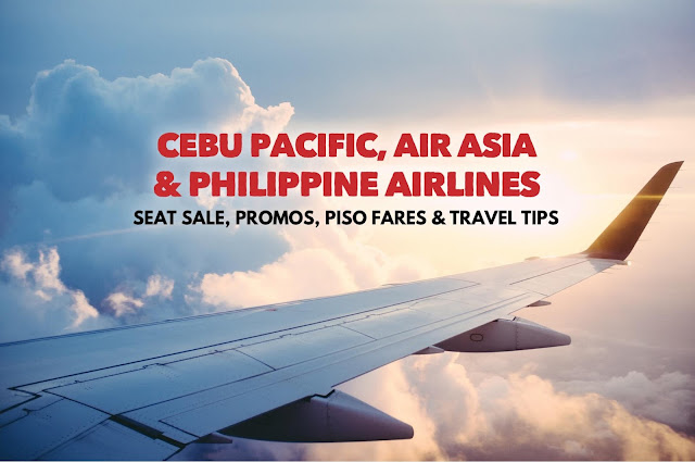 PAL, Air Asia & Cebu Pacific PROMO FARE 2019 Seat Sale & 1Piso Fares Tried and Tested Tips on How to Book Cheap Airline Tickets