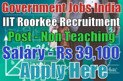 IIT Roorkee Recruitment 2017 Non-Teaching Jobs