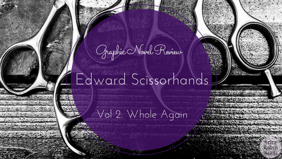 Graphic Novel Review of Edward Scissorhands Volume 2: Whole Again