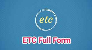 Etc Full Form in Hindi : Etc क्या है