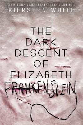 Review; The Dark Descent of Elizabeth Frankenstein by Kiersten White
