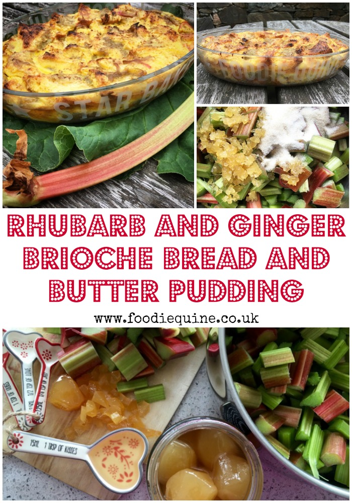 Rhubarb and Ginger Brioche Bread and Butter Pudding | Foodie Quine