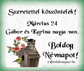Március 24 - Gábor, Karina névnap