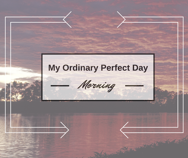 ordinary perfect morning