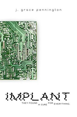 Implant by J. Grace Pennington (5 star review)
