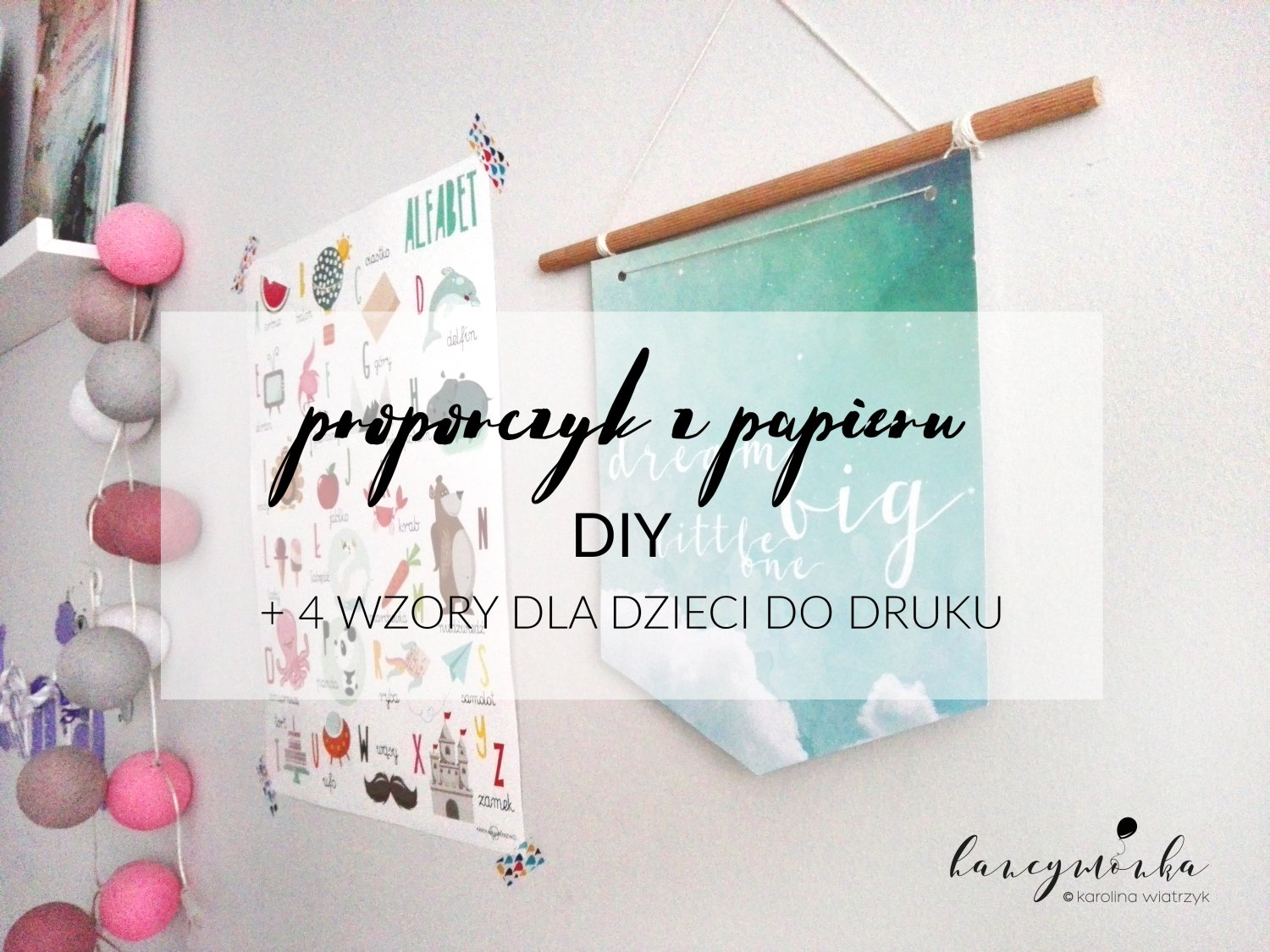 diy, proporczyk, paper flag, baby room, kids room, decor, decoration, pokój dziecięcy, dla dzieci, for kids, design for kids, zrób to sam, zrób to sama mamo, grafiki, plakaty, dream big, cloud, young and wild, princess