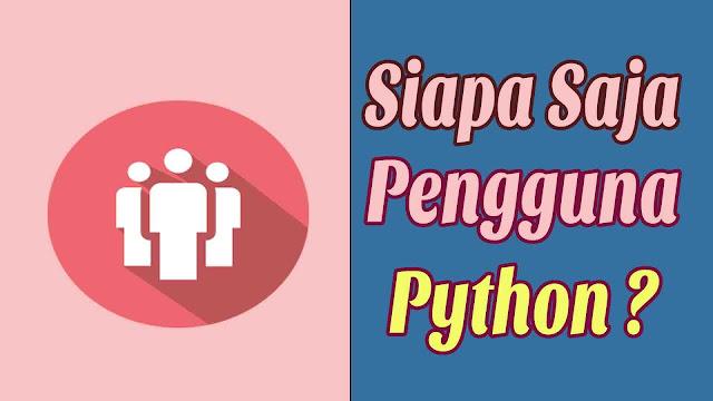 Siapa saja yang menggunakan Python ?