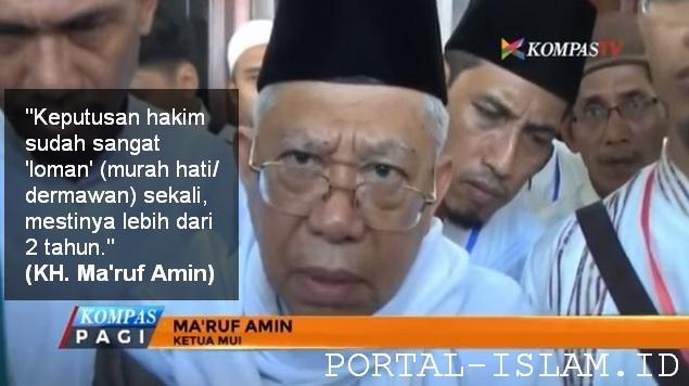 KH. Ma'ruf Amin: Mestinya Hukuman Ahok Lebih Dari 2 Tahun
