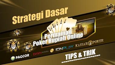 Strategi Dasar Permainan Poker Online Rupiah