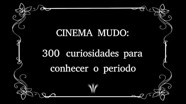 cinema-mudo-curiosidades