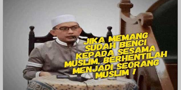 Putra Ulama NU: Jika sudah benci sesama Muslim, berhentilah menjadi Muslim!