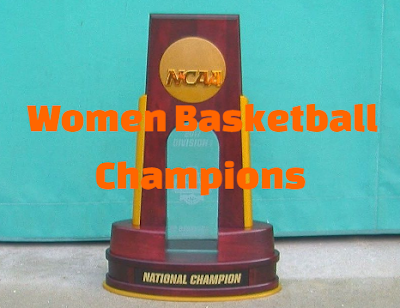 ncaa, division 1, women's, basketball, championship, final four, winners, champions, teams,