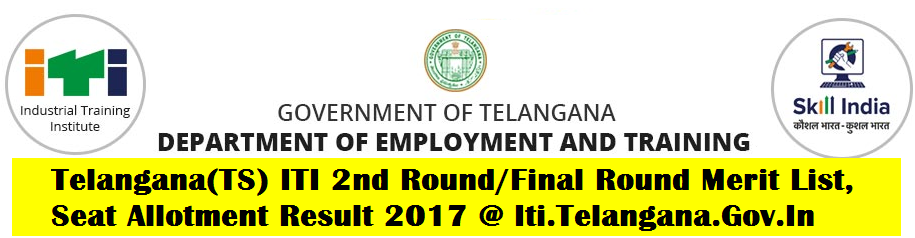 Telangana(TS) ITI 2nd Round/Final Round Merit List, Seat Allotment Result 2017 @ Iti.Telangana.Gov.In