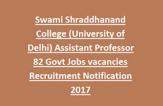 Swami Shraddhanand College (University of Delhi) Assistant Professor 82 Govt Jobs vacancies Recruitment Notification 2017