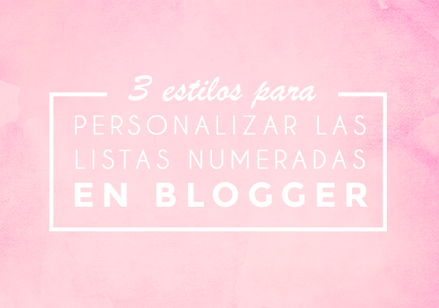 Personalizar las listas numeradas blogger