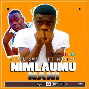 Download Mp3 | Alvin Swax ft Mobizzo - Nimlaumu Nani