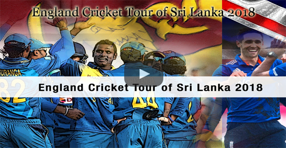 England Cricket Tour of Sri Lanka 2018