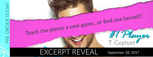 Excerpt Reveal:  #1 Player – T. Gephart