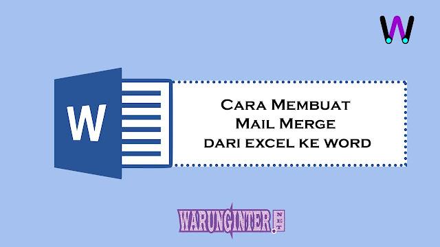 Cara Membuat Mail Merge dari Excel ke Word