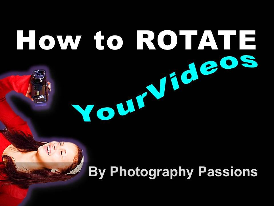 HOW TO ROTATE YOUR VIDEOS ON YOUTUBE