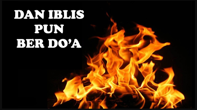 Doa Iblis Saja Dikabulkan Allah, Kenapa Kita Masih Sombong Tidak Mau Berdoa Pada-nya