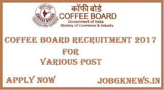 http://www.jobgknews.in/2017/09/government-of-india-coffee-board.html