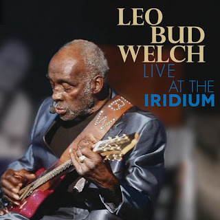 Leo Bud Welch's Live at the Iridium