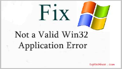Fix-not-a-valid-win32-application-error