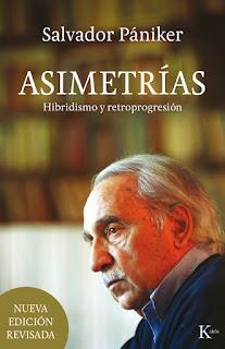 Asimetrías: apuntes para sobrevivir en la era de la incertidumbre / Salvador Pániker