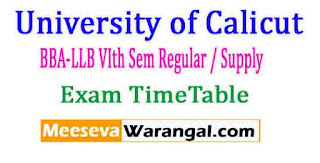 University of Calicut BBA-LLB VIth Sem Regular / Supply 2017Exam TimeTable