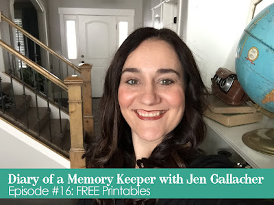 """Diary of a Memory Keeper"" Vlog #16: FREE Printables with Jen Gallacher. #videoblog"