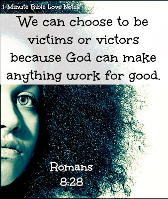 We can be victorious, Romans 8:28, Genesis 50:20