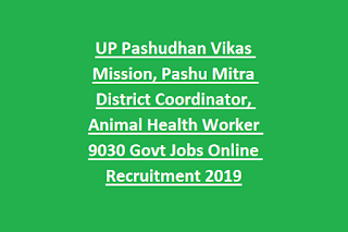 UP Pashudhan Vikas Mission, Pashu Mitra District Coordinator, Animal Health Worker 9030 Govt Jobs Online Recruitment 2019