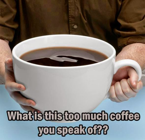 There is never enough coffee.