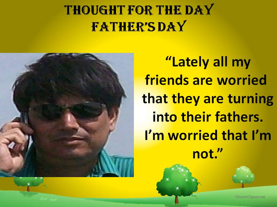 SUSHIL TYAGI: Thought For The Day Father's Day