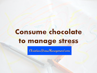 Consume chocolate to manage stress