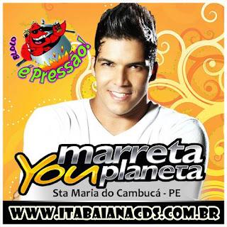 Marreta You Planeta - Ao Vivo Sta Maria Cambucá Março - 2016