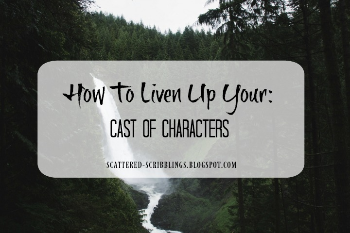 How To Liven Up Your: Cast Of Characters [Header Image]