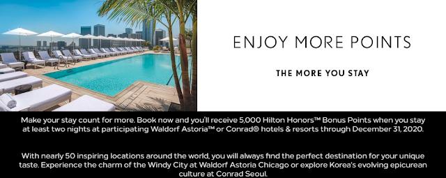 入住Hilton希爾頓華爾道夫、康萊德酒店至少兩晚,可額外獲得5000獎勵積分(2020年12月31日前)