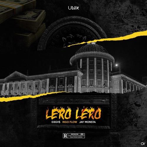 B-UNIK - Lero Lero  (D3GVS x Rigoberto Torres x Jay Monsta)
