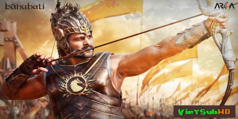 Phim Baahubali 1: Khởi Đầu Cuộc Chiến VietSub HD | Baahubali: The Beginning 2015