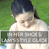 In Her Shoes: LAM's Style Guide