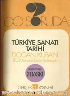 Doğan Kuban - 100 Soruda - Türkiye Sanat Tarihi