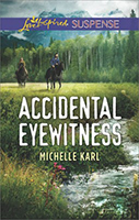 https://www.amazon.com/Accidental-Eyewitness-Mountie-Brotherhood-Michelle-ebook/dp/B078JPG55F