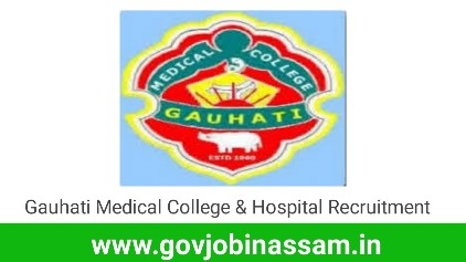 Gauhati Medical College & Hospital Recruitment 2018